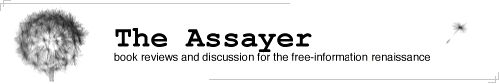 The Assayer - book reviews and discussion for the free-information renaissance